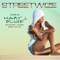 Streetwize Does Mary J. Blige